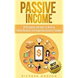 Passive Income: 30 Strategies and Ideas To Start an Online Business and Acquiring Financial Freedom (Passive Income...