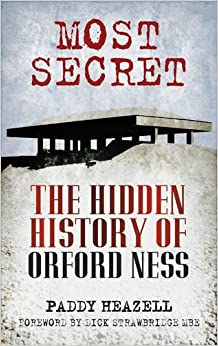 Book Most Secret: The Hidden History of Orford Ness