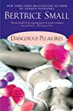 Dangerous Pleasures, Bertrice Small, 0451223977