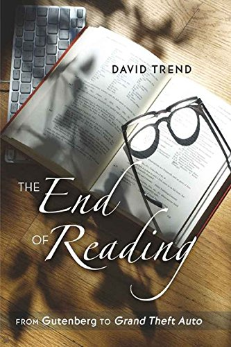The End of Reading: From Gutenberg to ''Grand Theft Auto</I> (Counterpoints) by Brand: Peter Lang International Academic Publishers