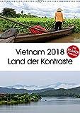 Vietnam 2018 Land der Kontraste (Wandkalender 2018 DIN A2 hoch)