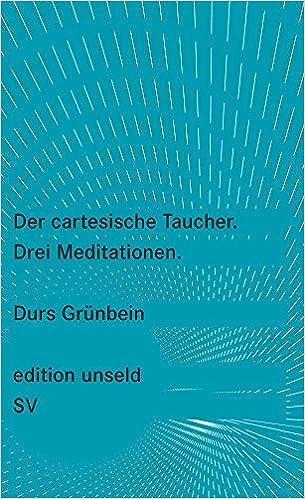 Book Der cartesische Taucher: Drei Meditationen (edition unseld)