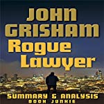 Summary & Analysis - Rogue Lawyer by John Grisham |  Book Junkie