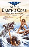At the Earth's Core, Edgar Rice Burroughs, 0486416577