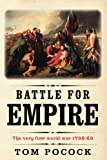 Front cover for the book Battle for Empire: The Very First World War, 1756-63 by Tom Pocock