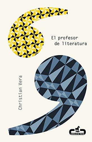 El profesor de literatura (CABALLO DE TROYA) Tapa blanda – 16 ene 2014 Christian Vera 8415451318 Diaries & Journals FICTION / General