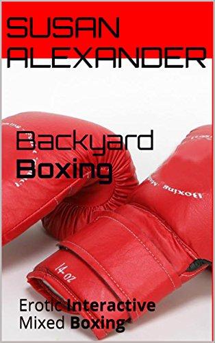 Backyard Boxing Erotic Interactive Mixed Boxing Kindle Edition By