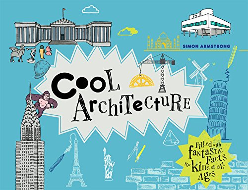 Cool Architecture: Filled with Fantastic Facts for Kids of All Ages (Cool Kids) PDF