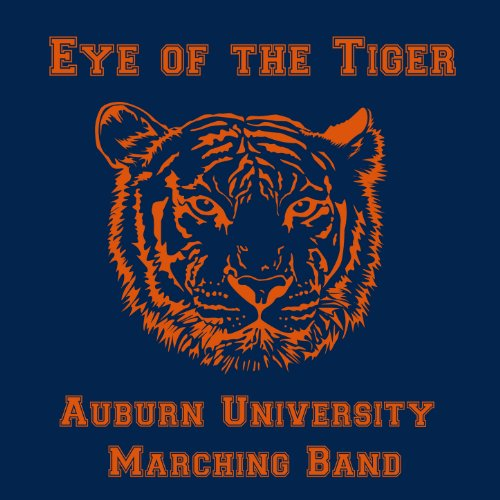 Eye of the Tiger: The Best of the Auburn University Marching Band (Auburn Tigers University)