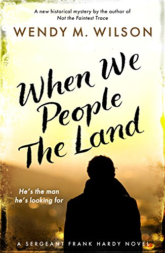 When We People the Land: A Sergeant Frank Hardy Novel