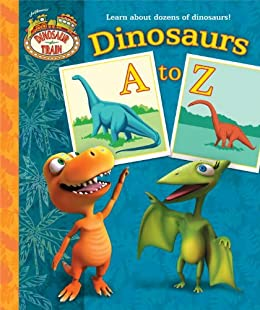 Dinosaurs A to Z (Dinosaur Train) (Padded Board Book) by [Posner-Sanchez, Andrea]