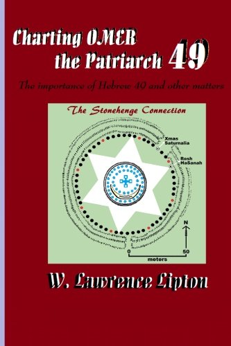 Charting OMER, the Patriarch 49: The importance of Hebrew 49 and other matters [Lipton, W. Lawrence] (Tapa Blanda)