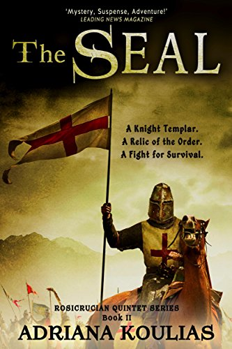 Book: The Seal (Rosicrucian Quartet) by Adriana Koulias