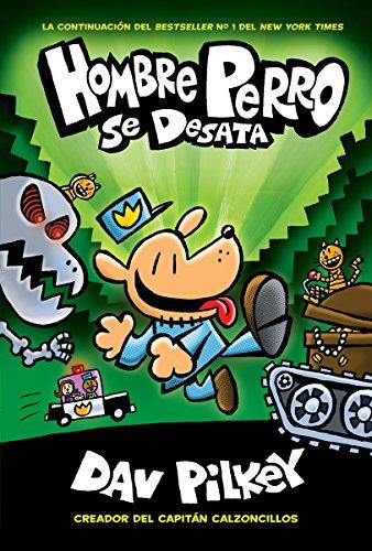 Hombre Perro se desata (Hombre Perro #2) (Spanish Edition) [Dav Pilkey] (Tapa Dura)