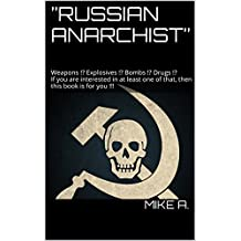 """RUSSIAN ANARCHIST"": Weapons !? Explosives !? Bombs !? Drugs !?"