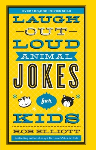 - Laugh-Out-Loud Animal Jokes for Kids (Laugh-out-loud Jokes for Kids)