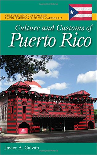Culture and Customs of Puerto Rico (Cultures and Customs of the World)