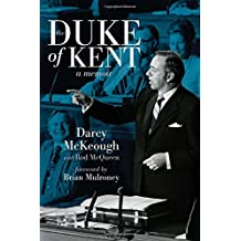 The Duke of Kent: The Memoirs of Darcy McKeough