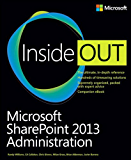 Microsoft® SharePoint® 2013 Administration Inside Out