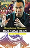 The Sinophone Cinema of Hou Hsiao-hsien: Culture, Style, Voice, and Motion