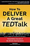 """""""How to Deliver a Great TED talk"""" is a complete public speaking system for delivering highly effective presentations and speeches.  If you've watched TED talks before, you've no doubt been inspired and electrified by speeches by figures such as Sir K..."""