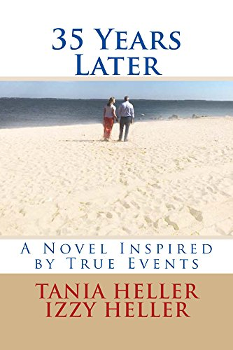 35 years later a novel inspired by true events kindle edition by 35 years later a novel inspired by true events by heller tania fandeluxe Image collections