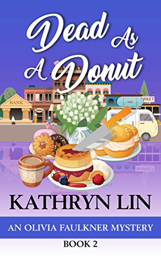 Dead As A Donut (Olivia Faulkner Mysteries Book 2) by [Lin, Kathryn]
