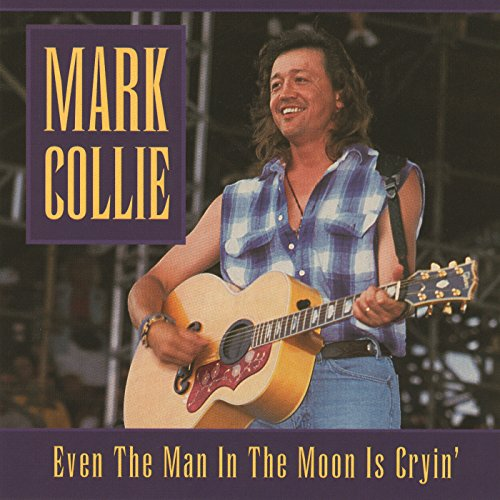 Even The Man In The Moon Is Crying by Mark Collie on Amazon Music ...