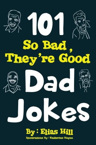 Gifts For Dad - 101 So Bad, They're Good Dad Jokes