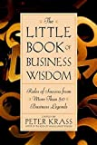 img - for The Little Book of Business Wisdom: Rules of Success from More Than 50 Business Legends book / textbook / text book