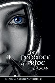 The Penance of Pride (Shadyia Ascendant Book 2) by [Adrian, T.S.]