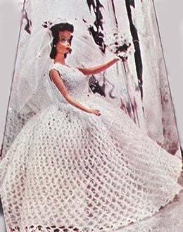 Crochet Bridal Gown Wedding Dress Pattern for 8-10-12-19 inch Dolls Barbie Ginny by [unknown]