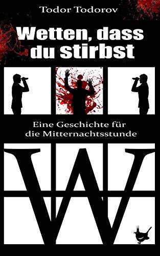 Wetten, dass du stirbst: Eine Geschichte für die Mitternachtsstunde (German Edition)