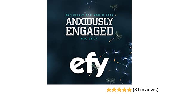 Efy 2014 Especially for Youth - Anxiously Engaged by Various
