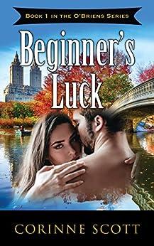 Beginner's Luck (The O'Briens Book 1) by [Scott, Corinne]