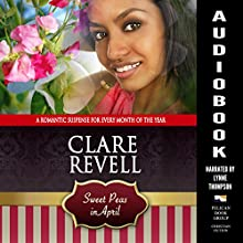 Sweet Peas in April Audiobook by Clare Revell Narrated by Lynne Thompson