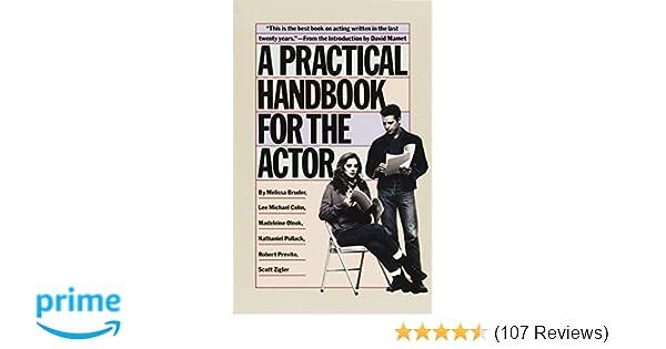 A practical handbook for the actor melissa bruder lee michael cohn a practical handbook for the actor melissa bruder lee michael cohn madeleine olnek nathaniel pollack robert previtio scott zigler david mamet fandeluxe Gallery