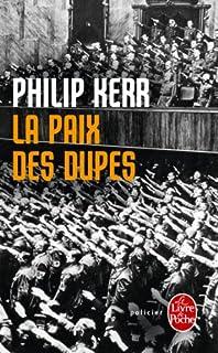 La paix des dupes : un roman de la Deuxième guerre mondiale, Kerr, Philip