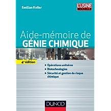 AIDE-MÉMOIRE DE GÉNIE CHIMIQUE 4E ÉD.