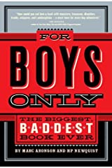 For Boys Only: The Biggest, Baddest Book Ever Kindle Edition