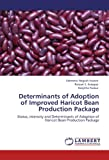 Determinants of Adoption of Improved Haricot Bean Production Package, Rahmeto Negash Hassen and Ranjan S. Karippai, 3846524778