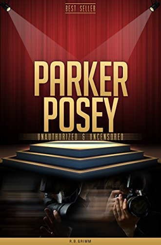 Parker Posey Unauthorized & Uncensored (All Ages Deluxe Edition with Videos)