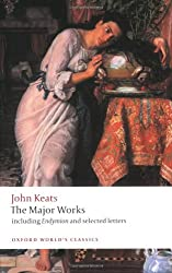 John Keats: The Major Works: Including Endymion, the Odes and Selected Letters (Oxford World's Classics)