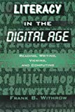 Literacy in the Digital Age, Frank B. Withrow, 1578860334