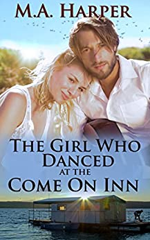 The Girl Who Danced At The Come On Inn (The Jolie Blonde Series: A Louisiana Trilogy Book 1) by [Harper, M.A.]