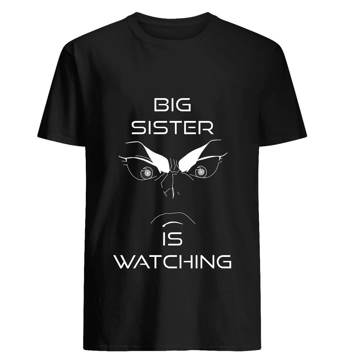Big Sister Is Watching You 13 T Shirt For Unisex
