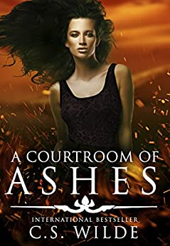 A Courtroom of Ashes by [Wilde, C. S.]