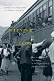 img - for Witness to Loss: Race, Culpability, and Memory in the Dispossession of Japanese Canadians (Mcgill-queen's Studies in Ethnic History) book / textbook / text book
