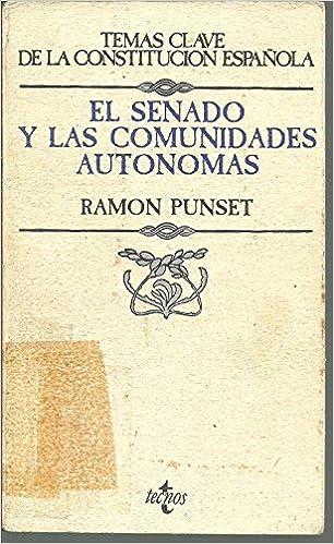 El Senado Y Las Comunidades Autonomas: Amazon.es: Ramon Punset: Libros