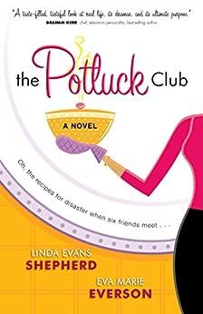 The Potluck Club (The Potluck Club, Book 1) by [Shepherd, Linda Evans, Everson, Eva Marie]